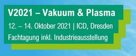 Besuchen Sie uns auf der V2021 – Vakuum & Plasma!